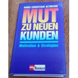 Fachbuch Altmann Hans Christian  Mut zu neuen Kunden Motivation & Strategien